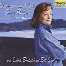 Frederica von Stade Sings Brubeck, Across Your Dreams
