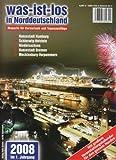Was ist los in Norddeutschland 2008: Magazin für Kurzurlaub und Tagesausflüge. Hansestadt Hamburg. Schleswig-Holstein. Niedersachsen. Hansestadt Bremen. Mecklenburg-Vorpommern