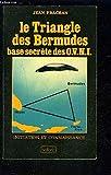 Le Triangle des Bermudes, base secrète des OVNI objets volants non identifiés (Initiation et connaissance)