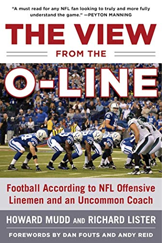 The View from the O-Line: Football According to NFL Offensive Linemen and an Uncommon Coach (English Edition)