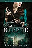 Stalking Jack the Ripper by Kerri Maniscalco (2016-09-20)