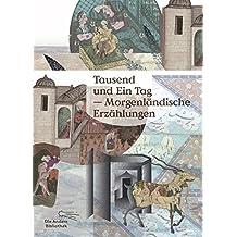 Tausend und Ein Tag: Morgenländische Erzählungen (Foliobände der Anderen Bibliothek, Band 15)