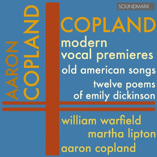 copland-modern-vocal-premieres-old-american-songs-twelve-poems-of-emily-dickinson-warfield-lipton-an