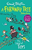 The Land of Toys: A Faraway Tree Adventure