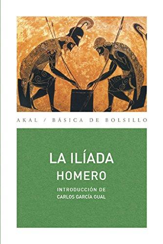 La Iliada (Basica De Bolsillo Akal/ Akal Pocket Basics) por Homero