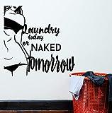 stickers muraux autocollant mural Mots Citation Fille Sexy Nue en Lingrie Blanchisserie Aujourd'hui ou demain Nacked