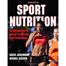 Sport Nutrition: An Introduction to Energy Production and Performance
