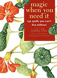Magic When You Need It: 150 Spells You Can't Live Without