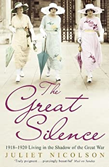 The Great Silence by [Nicolson, Juliet]
