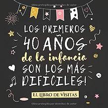 Los primeros 40 años de la infancia son los más difíciles: Libro de Visitas para el 40 cumpleaños – Decoración y regalos originales para hombre o ... para felicitaciones y fotos de los invitados
