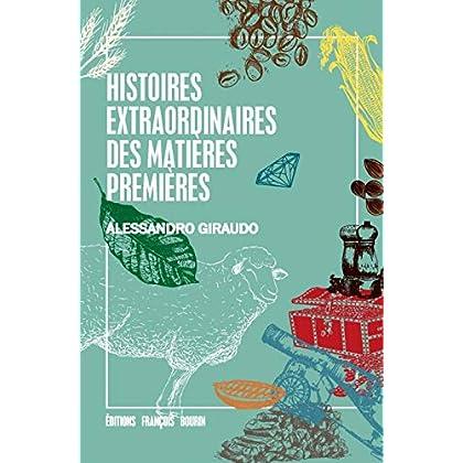 Histoires extraordianires des matières premières
