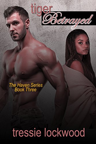 Tiger Betrayed (The Haven Series Book 3)