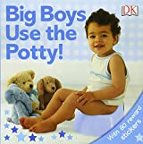 Big Boys Use the Potty!