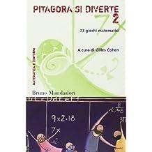 Pitagora si diverte. 73 giochi matematici: 2