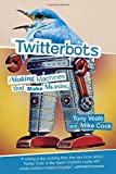 Twitterbots: Making Machines that Make Meaning (Mit Press)