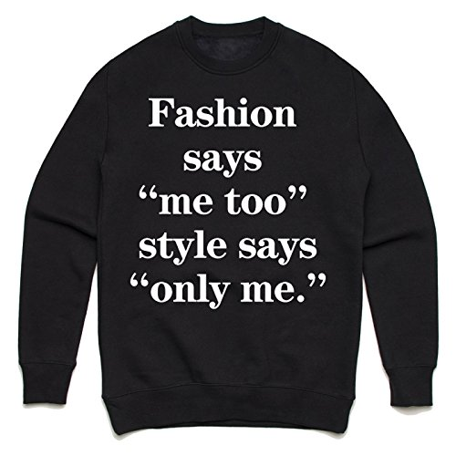 Fashion says me too style says only me. Unisex Sweater Schwarz