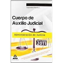 Cuerpo De Auxilio Judicial De La Administración De Justicia. Supuestos Prácticos (Justicia (estatal) (mad))
