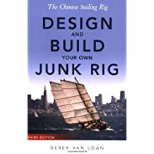 The Chinese Sailing Rig - Design and Build Your Own Junk Rig (English Edition)