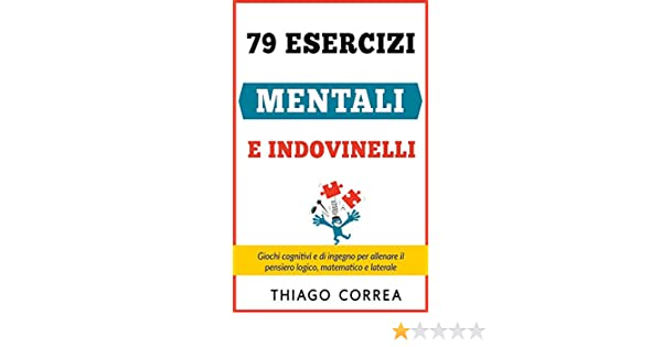 79 Esercizi Mentali E Indovinelli Con Risposta Giochi Cognitivi E