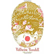 Cartwheeling in Thunderstorms by Katherine Rundell (26-Aug-2014) Hardcover