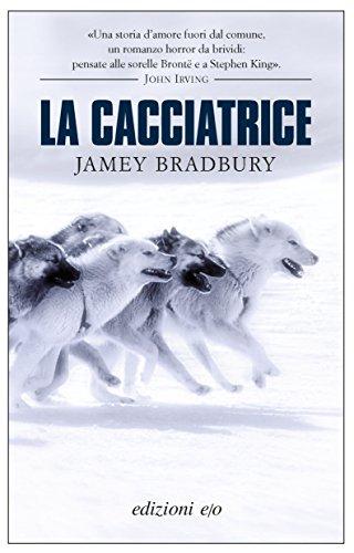 La cacciatrice di [Bradbury, Jamey]