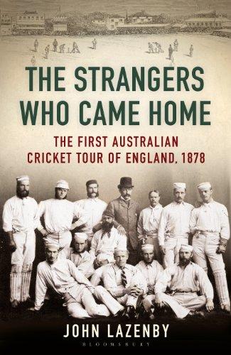 The Strangers Who Came Home: The First Australian Cricket Tour of England (English Edition) por John Lazenby