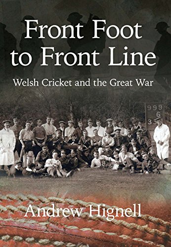 Front Foot to Front Line:Welsh Cricket and the Great War (Cricket in Wales)