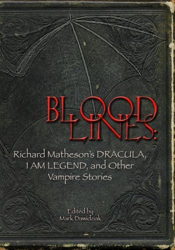 Bloodlines: Richard Matheson's Dracula, I Am Legend and Other Vampire Stories by Richard Matheson (2006-12-30)