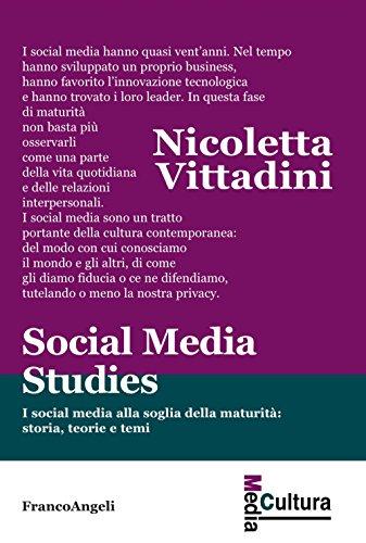 Social media studies. I social media alla soglia della maturità: storia, teorie e temi
