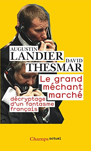 Le Grand mchant march : dcryptage d'un fantasme franais