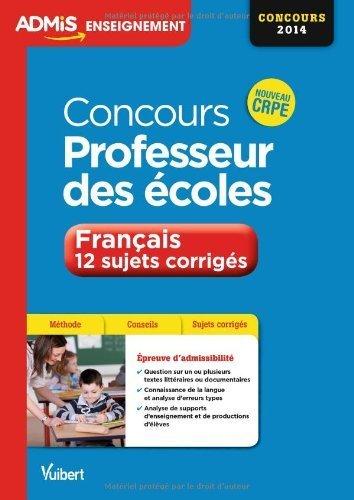 Concours Professeur des écoles - Français - 12 sujets corrigés - Nouveau CRPE de Danièle Adad (20 septembre 2013) Broché