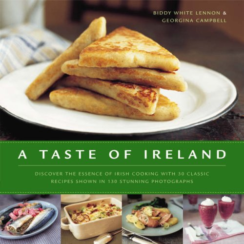 A Taste of Ireland: Discover the Essence of Irish Cooking with 30 Classic Recipes Shown in 130 Stunning Color Photographs (Campbell-taste)