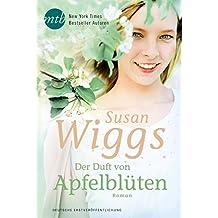 Der Duft von Apfelblüten (New York Times Bestseller Autoren: Romance)