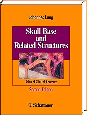 Skull Base and Related Structures: Atlas of Clinical Anatomy: Color