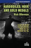 Hardboiled, Noir and Gold Medals: Essays on Crime Fiction Writers from the 50s through the 90s