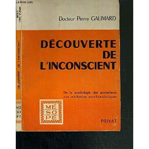 DECOUVERTE DE L'INCONSCIENT - PSYCHOLOGIE DES PROFONDEURS ET PSYCHANALYSE / MESOPE
