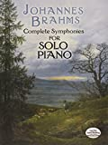 Complete Symphonies -For Solo Piano- (Piano Book): Noten für Klavier (Dover Classical Music for Keyboard)