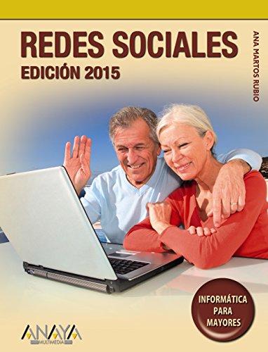 Redes sociales. Edición 2015 (Informática Para Mayores)