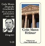 Weimar: Deutsche Geschichte des 19 - und 20 - Jahrhunderts - Golo Mann