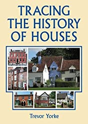 Tracing the History of Houses by Trevor Yorke (2011-09-26)