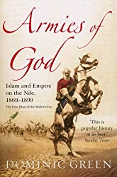 Armies Of God: Islam and Empire on the Nile, 1869-1899 by Dominic Green (2008-04-03)