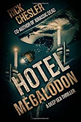 Hotel Megalodon: A Deep Sea Thriller by Rick Chesler (2015-02-07)