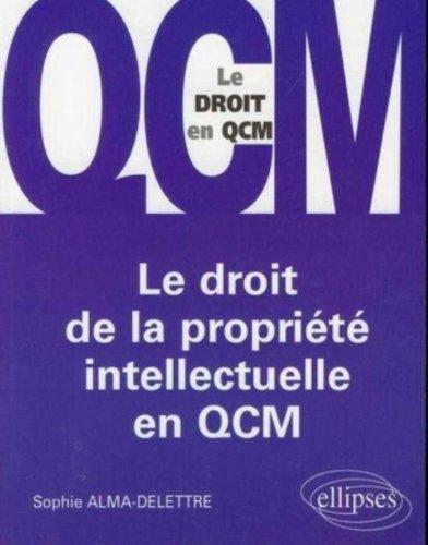 Le droit de la propriété intellectuelle en QCM