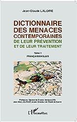 Dictionnaire des menaces contemporaines: De leur prévention et de leur traitement - Tome 1 : français/anglais (French Edition)