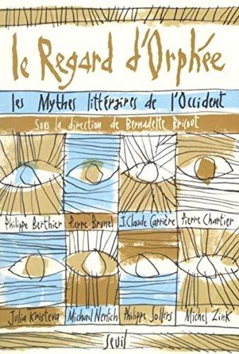 Le regard d'Orphée : Les mythes littéraires de l'Occident