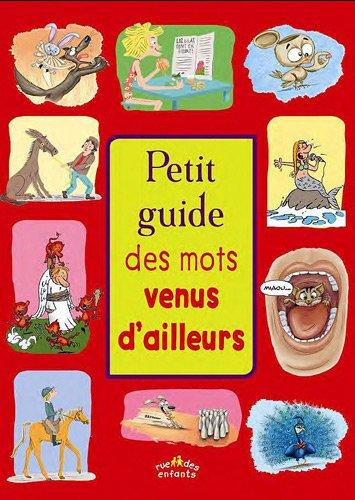 Petit guide des mots venus d'ailleurs par Sophie Fournier