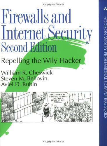 Firewalls and Internet Security: Repelling the Wily Hacker (Addison-Wesley Professional Computing) by William R. Cheswick (24-Feb-2003) Paperback