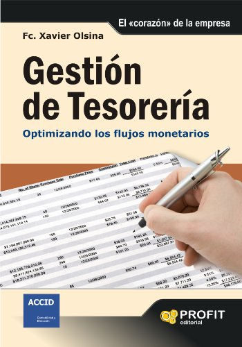 GESTION DE TESORERIA: Optimizando los flujos monetarios (Bresca Profit) por Francesc Xavier Olsina i Pau