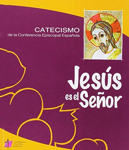 (5ª Ed.) Jesus Es El Señor - Catecismo Conferencia Episcopal (Catecismos)