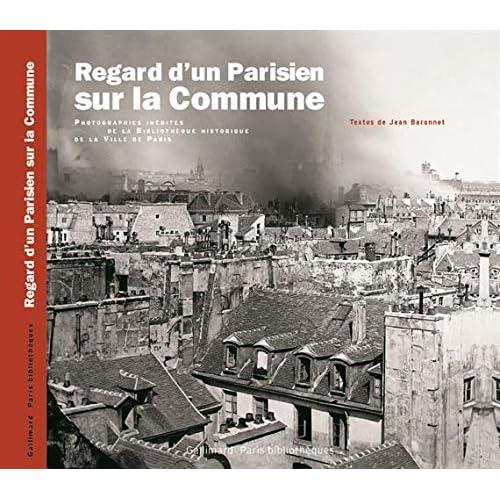 Regard d'un Parisien sur la Commune: Photographies inédites de la Bibliothèque historique de la Ville de Paris
